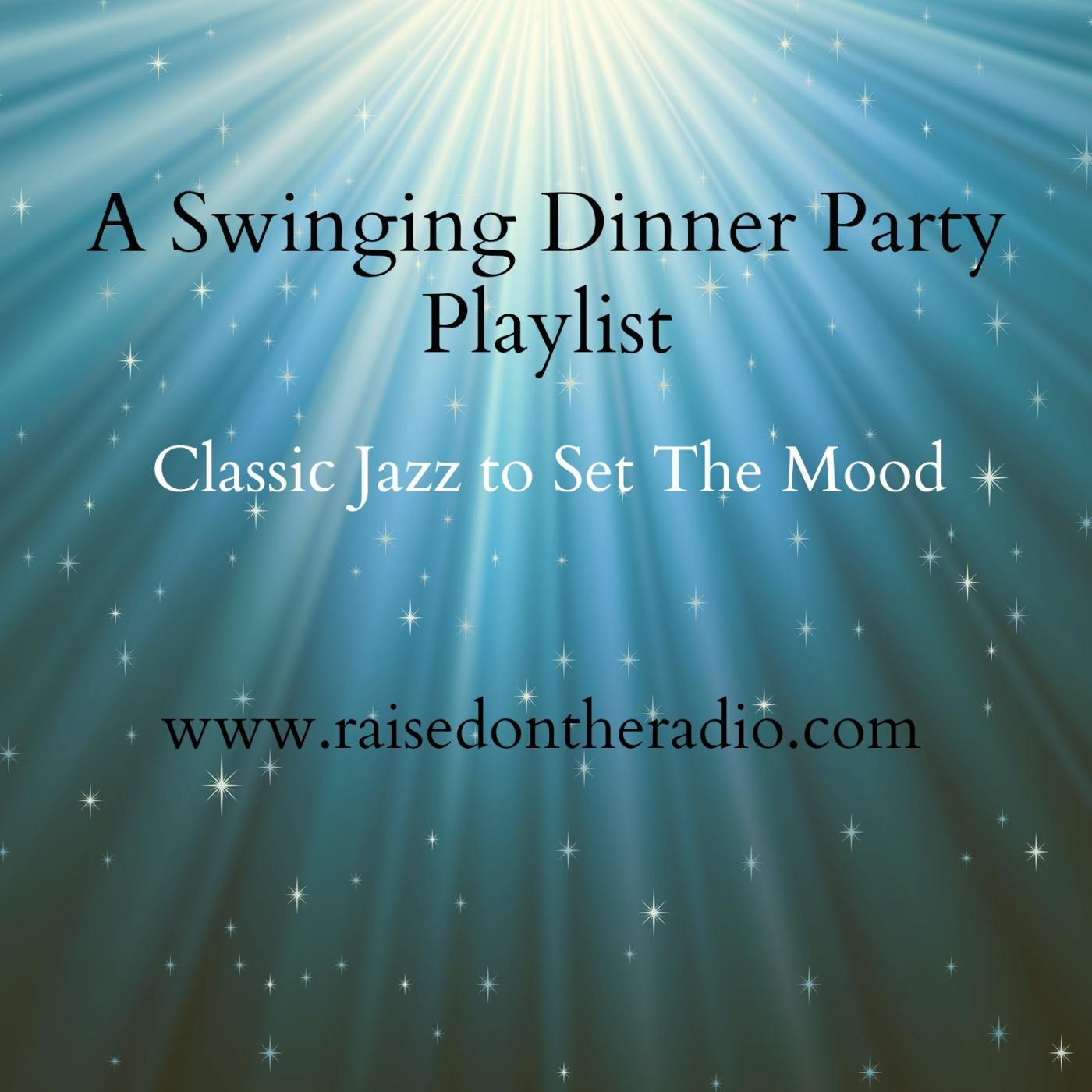 Dinner Party Playlist playlist – raised on the radio