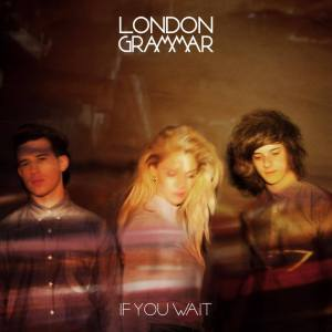 London Grammar  If You Wait